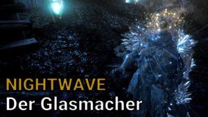 Warframe Nightwave Serie 3 - Der Glasmacher ist online